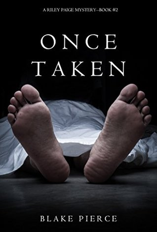 Once Taken (Riley Paige Mystery #2)