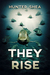 They Rise by Hunter Shea