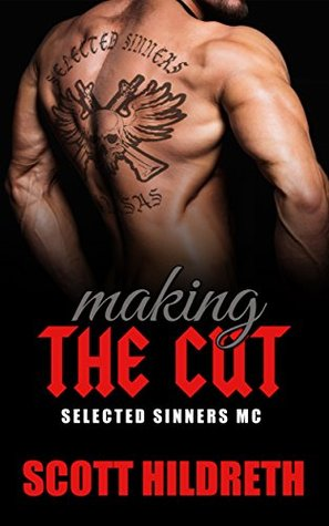 Making the Cut (Selected Sinners MC, #1) by S.D. Hildreth