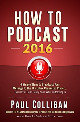 How To Podcast 2016: Four Simple Steps To Broadcast Your