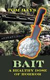 BAIT - A Healthy Dose of Horror