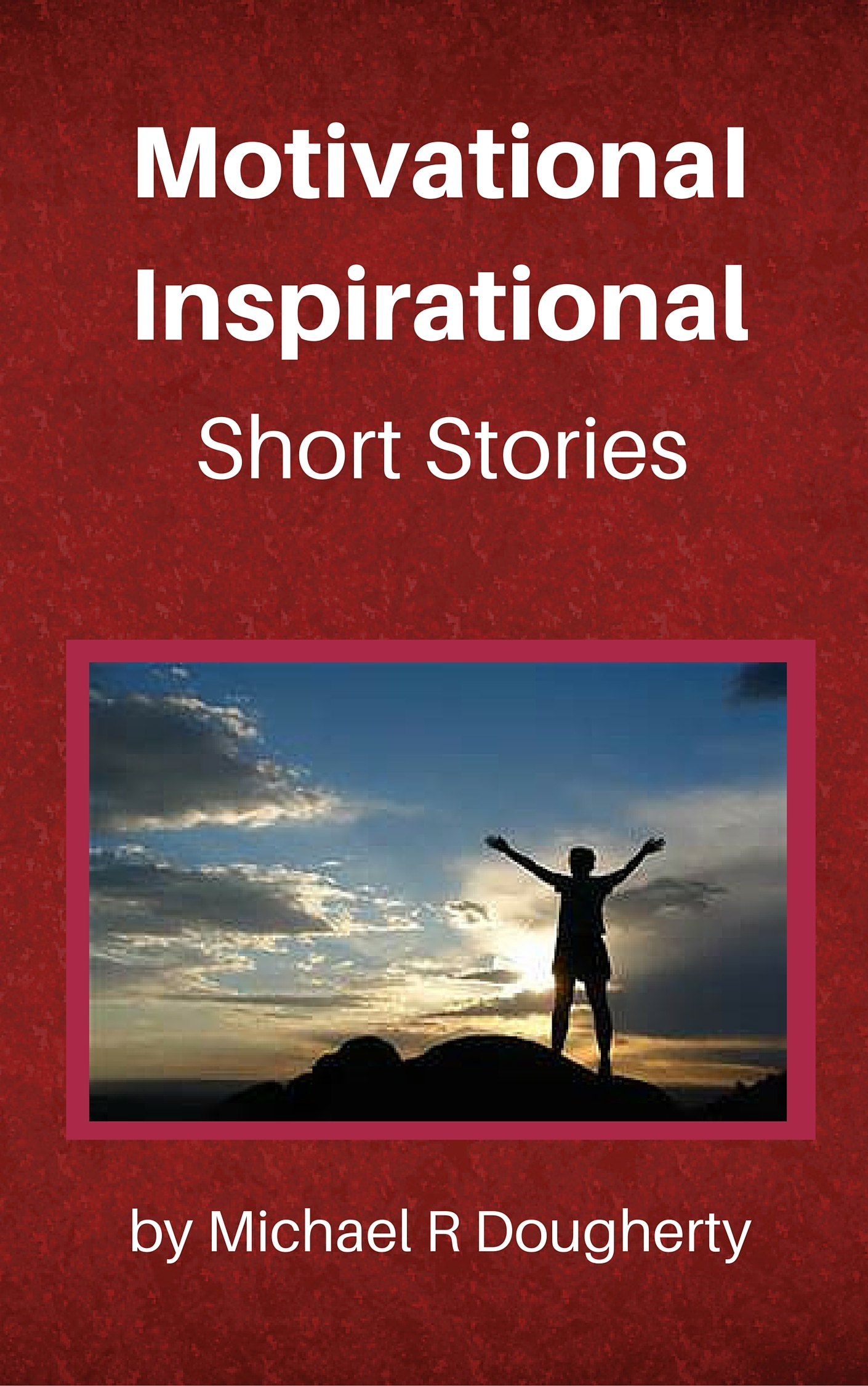 Motivational Inspirational Short Stories