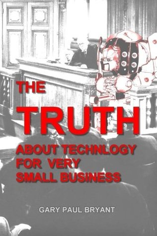 The Truth About Technology for Very Small Business