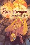 The Sun Dragon (The Sun Dragon, #1)