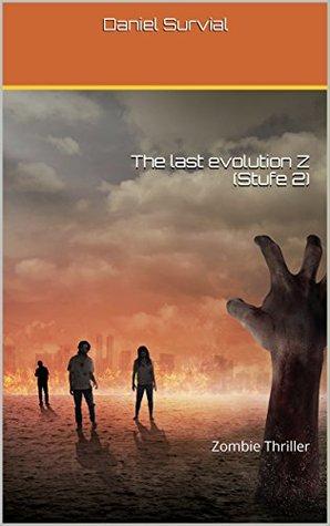 The last evolution Z (Stufe 2): Zombie Thriller