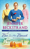 A Bee In Her Bonnet by Jennifer Beckstrand
