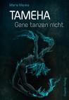 Tameha - Gene tanzen nicht