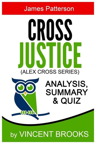 Cross Justice: by James Patterson - Analysis, Summary & Quiz (Alex Cross Series)