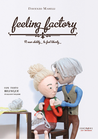 Feeling Factory (A New Ability to Feel Liberty)