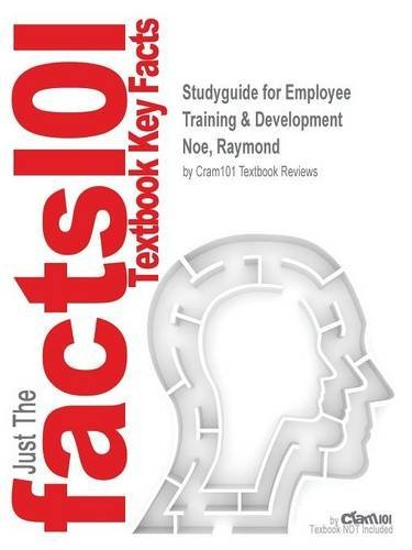 Studyguide for Employee Training & Development by Noe, Raymond, ISBN 9780078029219