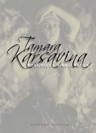 Tamara Karsavina: Diaghilev's Ballerina