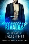 Burning Rivalry (Trevor's Harem, #2)