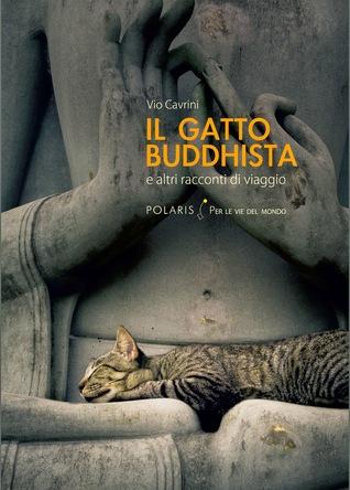 Il gatto buddhista e altri racconti di viaggio