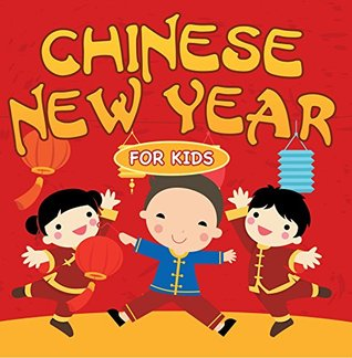 Chinese New Year For Kids: Chinese Calendar (Children's Explore Asia Books)
