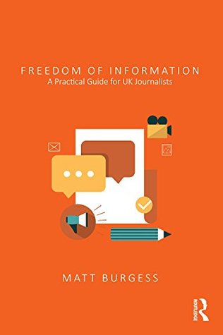 Freedom of Information: A Practical Guide for UK Journalists