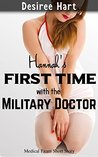 Hannah's First Time with the Military Doctor: (Medical Exam Short Story)