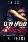 Owned by the Billionaire: Alpha Billionaire Romance (Forever Yours Book 1)