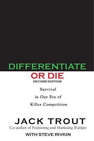 differentiate or die-survival in our era of killer competition- jack trout-marketing, creativity, strategy books-www.ifiweremarketing.com