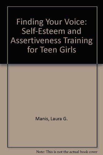 Finding Your Voice: Self-Esteem and Assertiveness Training for Teen Girls