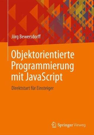 Objektorientierte Programmierung mit JavaScript: Direktstart für Einsteiger