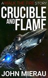 Crucible and Flame by John Mierau