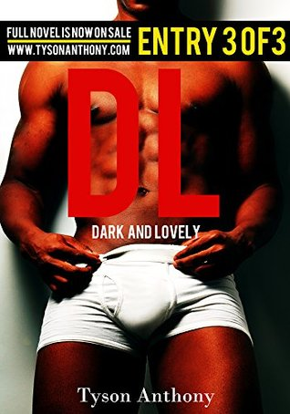 Dark and Lovely - Entry 3 of 3