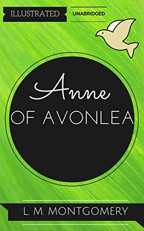 Anne of Avonlea: By L. M. Montgomery : Illustrated & Unabridged (Free Bonus Audiobook)