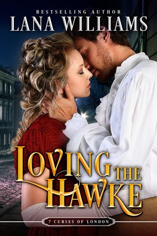 Loving the Hawke (The Seven Curses of London #1)