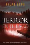 Terror en el lago by Pilar Lepe