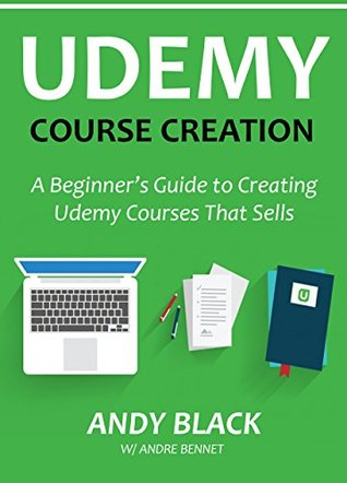 UDEMY COURSE CREATION: A Beginner's Guide to Creating Udemy Courses That Sells