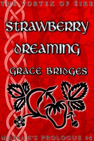 Strawberry Dreaming (Mariah's Prologue #4)