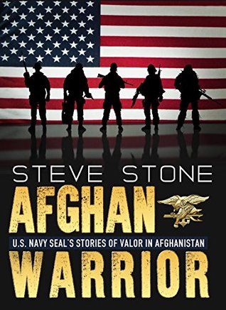 Afghan Warrior: SEAL Team Six stories of Valor in Afghanistan; War in Afghanistan 2001-2014