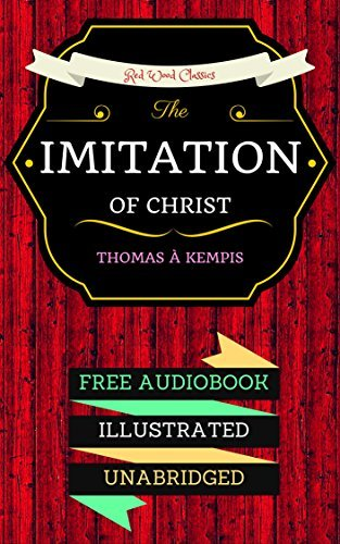 The Imitation of Christ: By Thomas à Kempis & Illustrated (An Audiobook Free!)