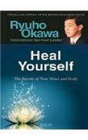 Heal Yourself: The Secrets of Your Mind and Body