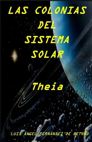 Las colonias del Sistema Solar Theia par Luis Ángel Fernández de Betoño