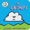 I'm Grumpy by Jennifer L. Holm