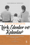Terk Edenler ve Kalanlar by Elena Ferrante