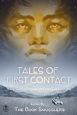 Tales of First Contact: Five Short Stories of First Encounters