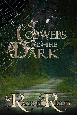 Cobwebs in the Dark by Rachael Richey