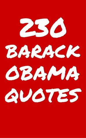 230 Barack Obama Quotes: Interesting, Honest And Funny Quotes By Barack Obama