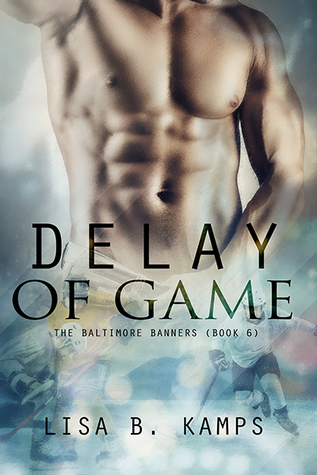 Delay of Game (The Baltimore Banners, #6)