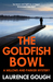 The Goldfish Bowl (A Willows and Parker Mystery, #1)