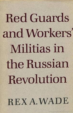 Red Guards and Workers' Militias in the Russian Revolution