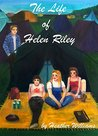 The Life of Helen Riley: The Life of Helen Riley