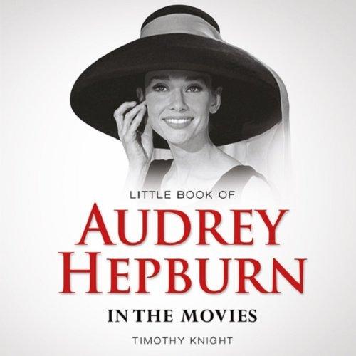 Little Book of Audrey Hepburn: In the Movies
