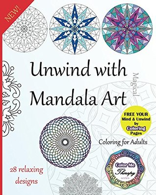 Unwind with Magical Mandala Art (Coloring for Adults): Free Your Mind by Coloring Pages (Color Me Therapy Book 1)