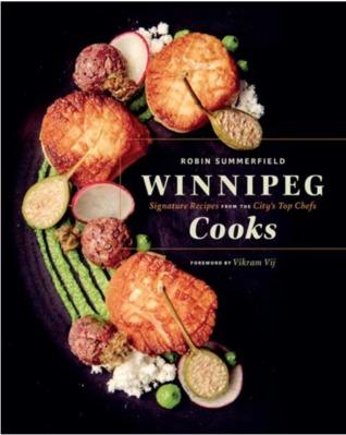 Winnipeg Cooks by Robin Summerfield