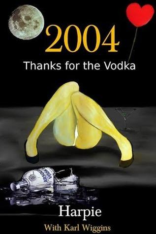 2004 - Thanks for the Vodka
