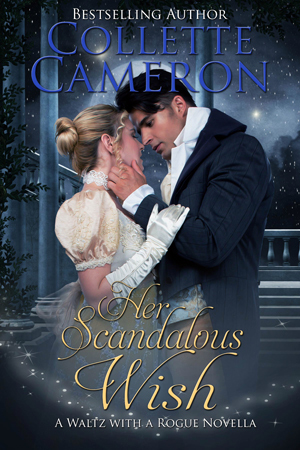 Her Scandalous Wish (A Waltz with a Rogue Novellas, #3)