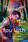 The Better to Kiss You With by Michelle Osgood